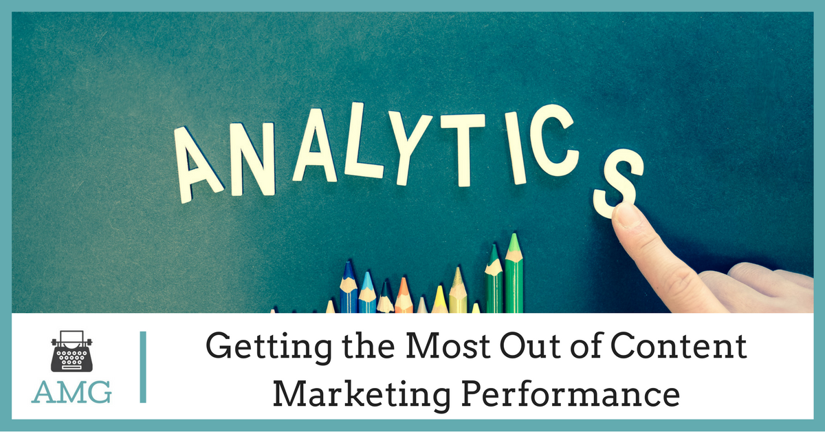 Getting the Most Out of Content Marketing Performance