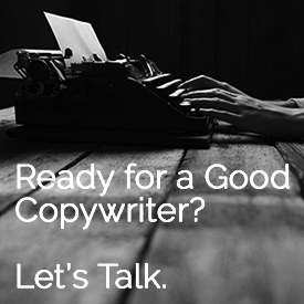 Ready for a Good Copywriter?