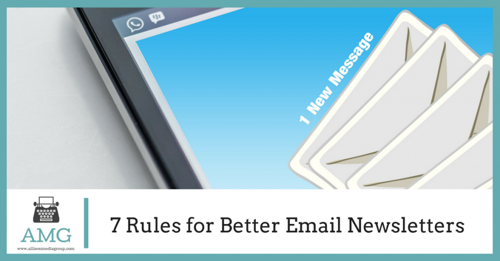 7 Rules for Better Email Newsletters