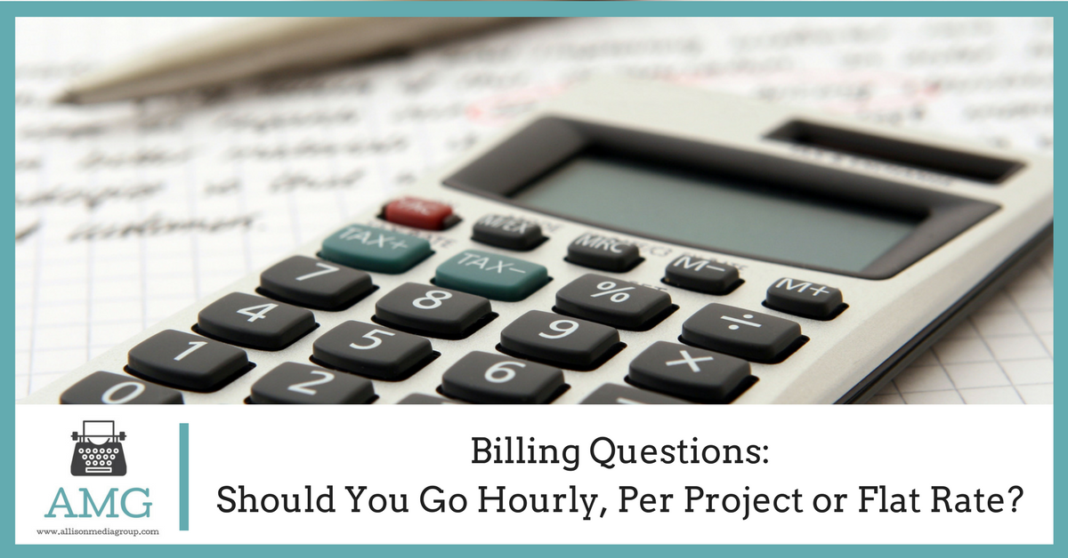 Billing Questions- Should You Go Hourly, Per Project or Flat Rate