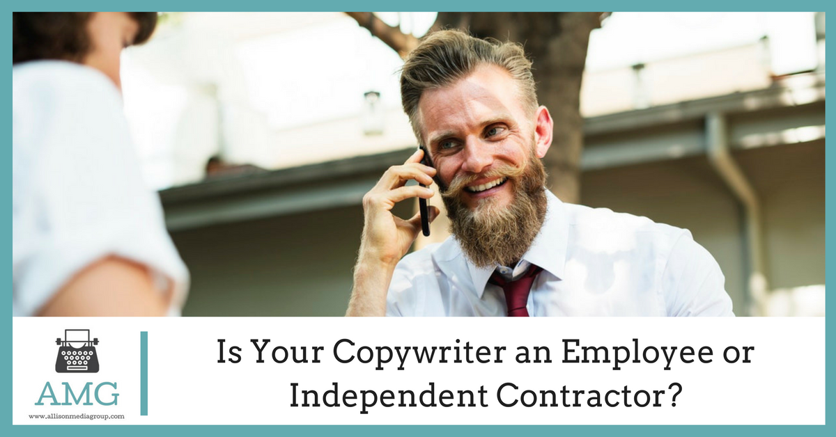 Is Your Copywriter an Employee or Independent Contractor?