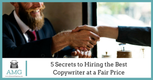 5 Secrets to Hiring the Best Copywriter at a Fair Price
