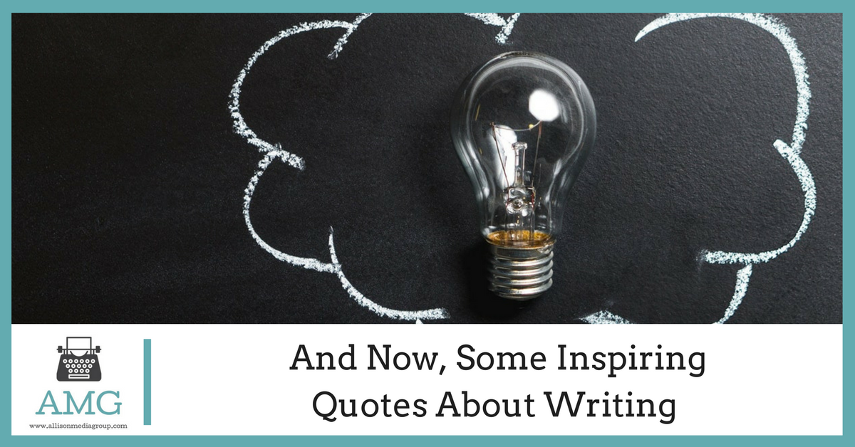 And Now, Some Inspiring Quotes About Writing